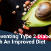 Preventing Type 2 Diabetes with An Improved Diet